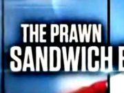 Prawn Sandwich Brigade