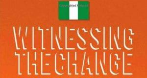 Witnessing The Change By Olalekan Adigun