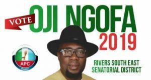 Oji Ngofa - APC Rivers South East Senatorial District Candidate