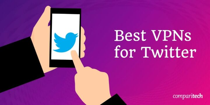 Best VPNs for unblocking Twitter in 2020
